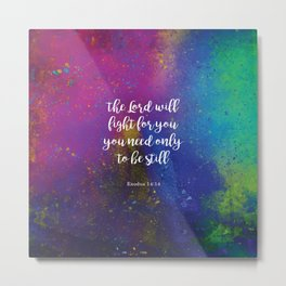 The Lord will fight for you, Exodus 14:14 Metal Print