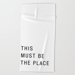 This must be the place Beach Towel