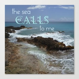 WORDS - The Sea Calls To Me Canvas Print