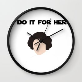 Do It For Her Wall Clock