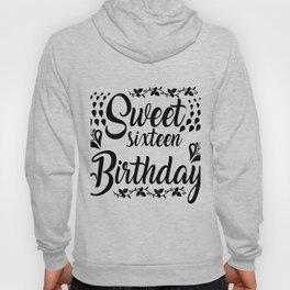Sweet Sixteen Birthday Hoody