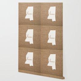 Mississippi is Home - White on Burlap Wallpaper