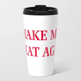 Make Me Great Again Travel Mug