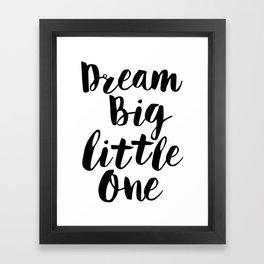 Dream Big Little One black-white minimalist childrens room nursery poster home wall decor bedroom Framed Art Print