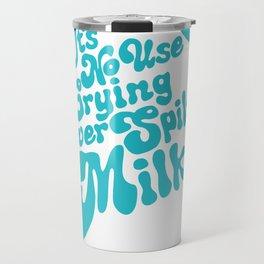 It's No Use Crying Travel Mug
