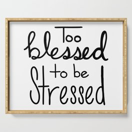 Too Blessed to be Stressed Serving Tray