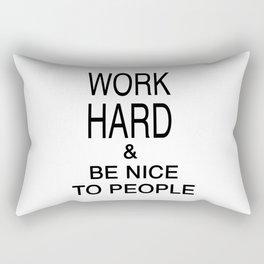 Work Hard & Be Nice To People Rectangular Pillow