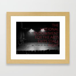 NEA Exits Stage Right Framed Art Print