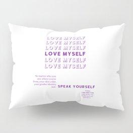 Love Myself - Speak Yourself  Pillow Sham
