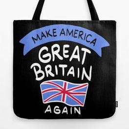 Make America Great Britain Again - Funny Trump Pun Gift Tote Bag