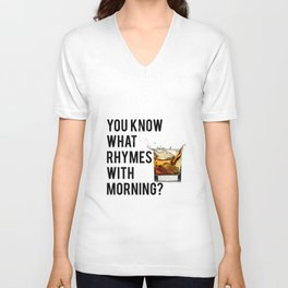 FUNNY WALL ART, Whiskey quote, You know what rhymes with morning, Whiskey quote Unisex V-Neck