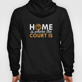 Home Is Where The Court Is Hoody