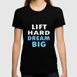 Weightlifting T-Shirt Lift Hard Dream Big Motivation Gift T-shirt