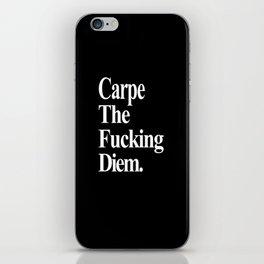 Carpe The Fucking Diem iPhone Skin