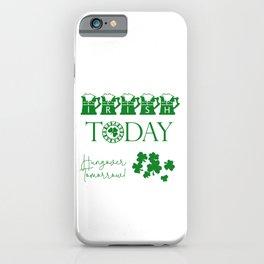Irish Today, Hungover Tomorrow Shamrock Funny St. Patrick iPhone Case