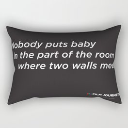 Film Journeys Misquotes: Nobody Puts Baby In The Part Of The Room Where Two Walls Meet Rectangular Pillow