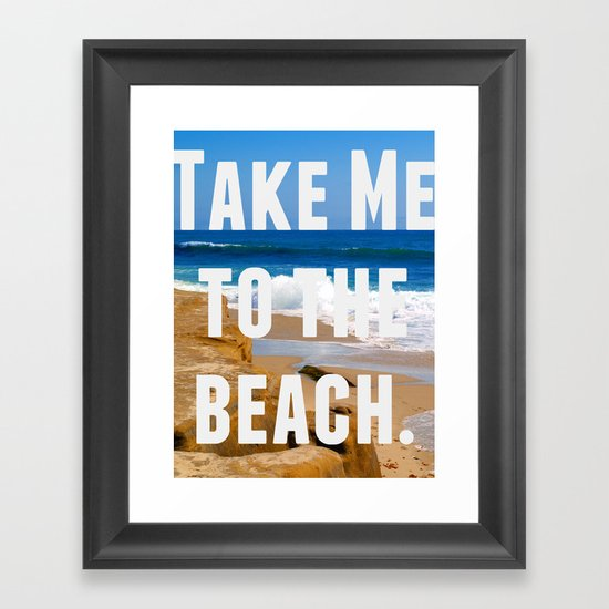 Take Me To The Beach Framed Art Print