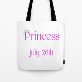 A Princess Is Born On July 26th Funny Birthday Tote Bag