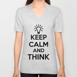 Keep Calm and THINK! Unisex V-Neck