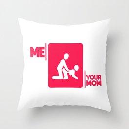 Maternal insult sex fun gift shirt Throw Pillow
