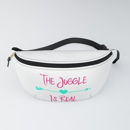 The Juggle is Real Fun Juggling Quote Fanny Pack