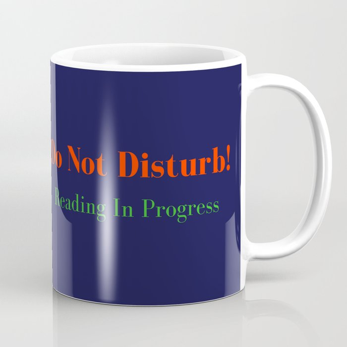 Do Not Disturb! Reading in Progress: Coffee Mug