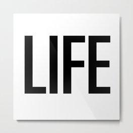 Life Metal Print
