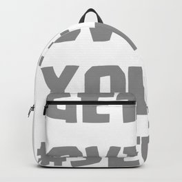 Get Over Your Selfie Backpack