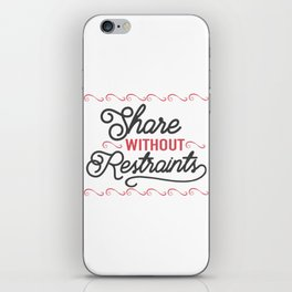 Share without rstraints iPhone Skin