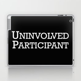 Uninvolved Participant Laptop & iPad Skin