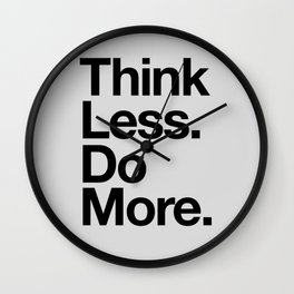 Think Less Do More black and white inspirational wall art typography poster design home decor Wall Clock