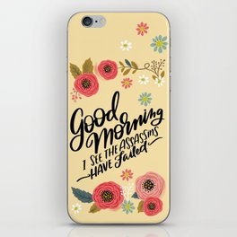 Pretty Not-So-Sweary: Good Morning I See the Assassins Have Failed iPhone Skin