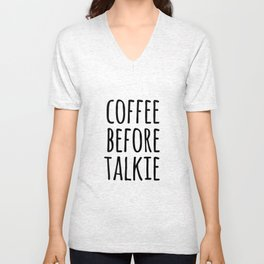 Coffee Before Talkie Unisex V-Neck