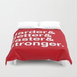 Harder, Better, Faster, Stronger. (Daft Punk) Duvet Cover