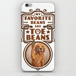 My Favorite Beans are Toe Beans (Dog) iPhone Skin