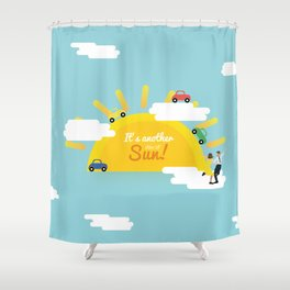 It's another day of sun! Shower Curtain