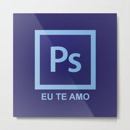 PS EU TE AMO Metal Print