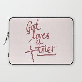 God Loves A Trier Laptop Sleeve