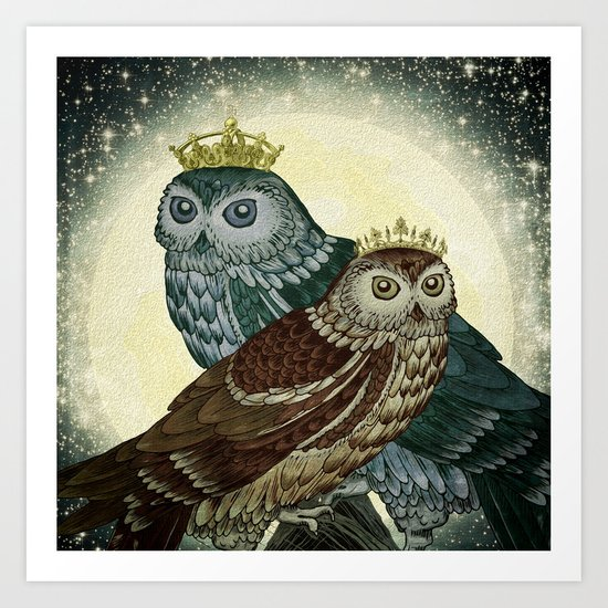 You are the queen / king of my nights Art Print