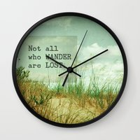 not all who wander Wall Clocks featuring Not All Who Wander by Olivia Joy StClaire