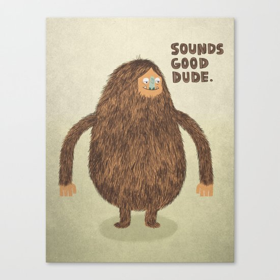 Sounds Good Dude Canvas Print