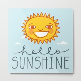 Hello Sunshine! Metal Print