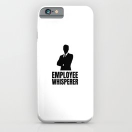 Employee Whisperer Boss Day Gift Idea iPhone Case