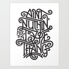 Ain't Nuthin But A Type Thang Art Print