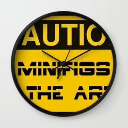 CAUTION MINIFIGS IN THE AREA by Chillee Wilson [from Customize My Minifig] Wall Clock