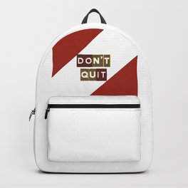 Don't Quit Backpack