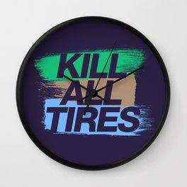 Kill All Tires v7 HQvector Wall Clock