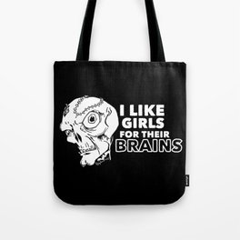 I Like Girls for Their Brains Tote Bag