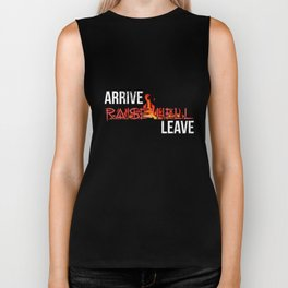 Arrive Raise Hell Leave T-Shirt Biker Tank