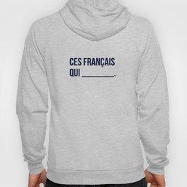 Ces Français qui...  Hoody